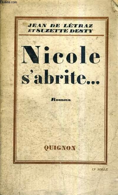 NICOLE S'ABRITE ...