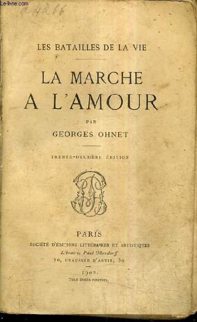 LA MARCHE A L'AMOUR / LES BATAILLES DE LA VIE / 32E EDITION.