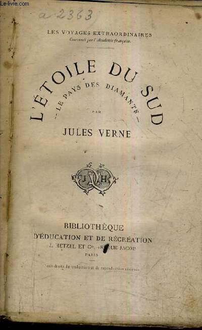 L'ETOILE DU SUD LE PAYS DES DIAMANTS / COLLECTION LES VOYAGES EXTRAORDINAIRES.