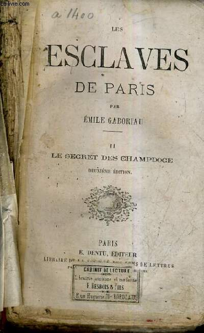 LES ESCLAVES DE PARIS - TOME 1 : LE CHANTEGE/7E EDITION + TOME 2 : LE SECRET DES CHAMPDOCE / 2E EDITION.