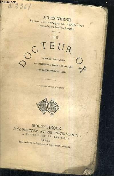 LE DOCTEUR OX MAITRE ZACHARIUS UN HIVERNAGE DANS LES GLACES UN DRAME DANS LES AIRS / 22E EDITION.