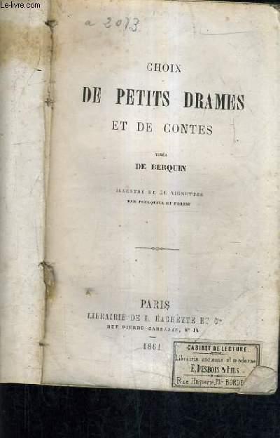 CHOIX DE PETITS DRAMES ET DE CONTES TIRES DE BERQUIN.