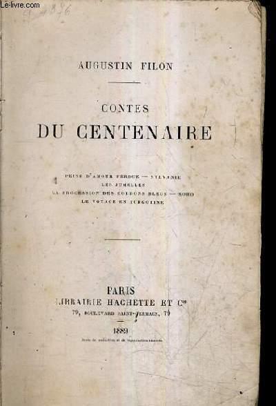 CONTES DU CENTENAIRE - PEINE D'AMOUR PERDUE SYLVANIE LES JUMELLES LA PROCESSION DES CORDONS BLEUS SOHO LE VOYAGE EN TURGOTINE.