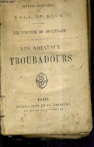 LES ENFANTS DU BOULEVARD - LES NOUVEAUX TROUBADOURS + UN PETIT FILS DE CARTOUCHE - 2 OUVRAGES EN UN.