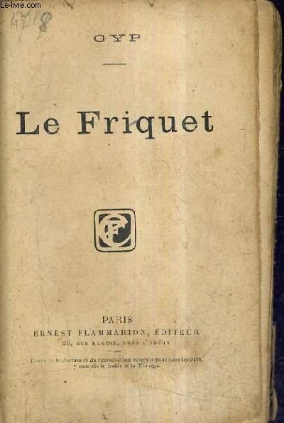 LE FRIQUET.