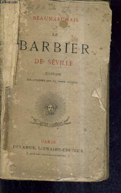 LE BARBIER DE SEVILLE / EDITION COLLATIONNEE SUR LE TEXTE ORIGINAL.