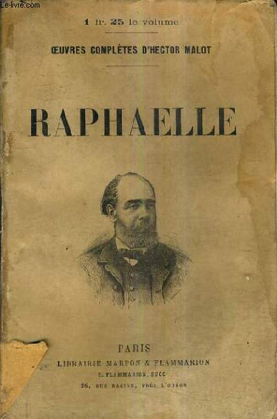 RAPHAELLE / OEUVRES COMPLETES D'HECTOR MALOT.