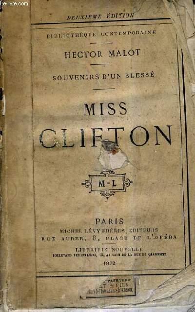 SOUVENIRS D'UN BLESSE MISS CLIFTON / 2E EDITION.