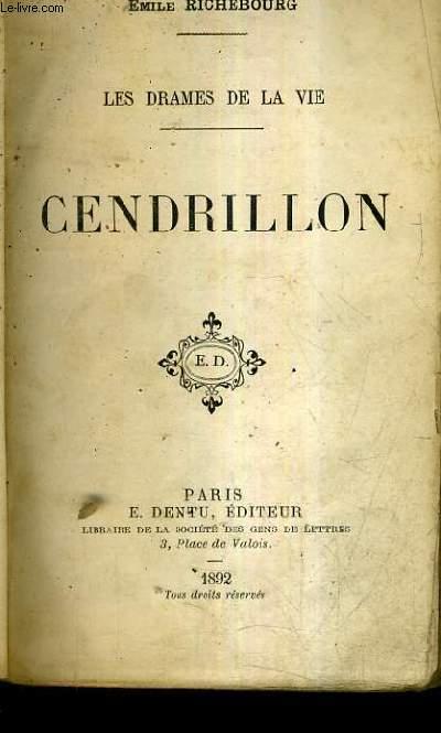 LES DRAMES DE LA VIE - CENDRILLON.
