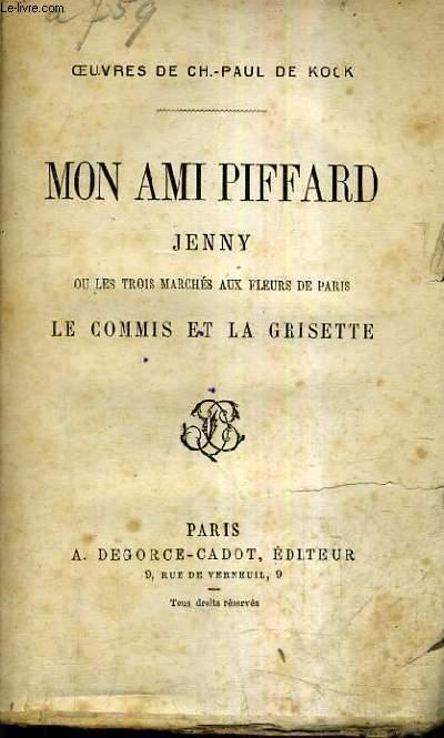 MON AMI PIFFARD JENNY OU LES TROIS MARCHES AUX FLEURS DE PARIS LE COMMIS ET LA GRISETTE.