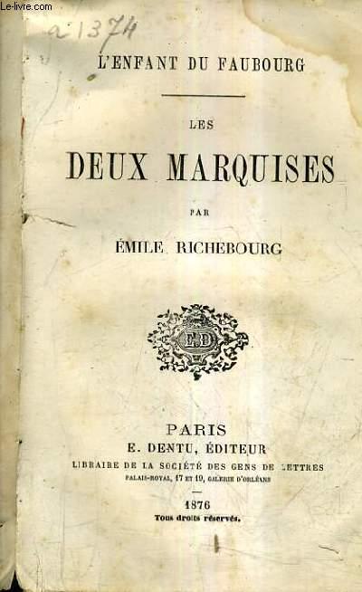 LES DEUX MARQUISES - L'ENFANT DU FAUBOURG.