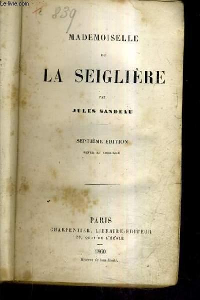 MADEMOISELLE DE LA SEIGLIERE / 7E EDITION REVUE ET CORRIGEE + FERNAND VAILLANCE RICHARD NOUVELLE EDITION REVUE ET CORRIGEE - 2 OUVRAGES EN UN.