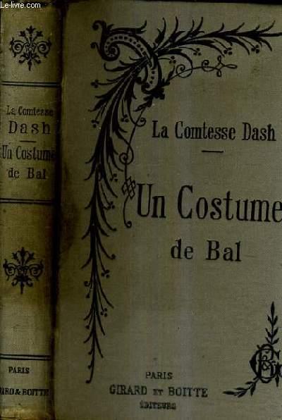 UN COSTUME DE BAL / NOUVELLE EDITION.