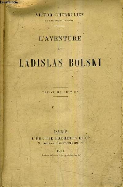 L'AVENTURE DE LADISLAS BOLSKI / 13 EDITION.