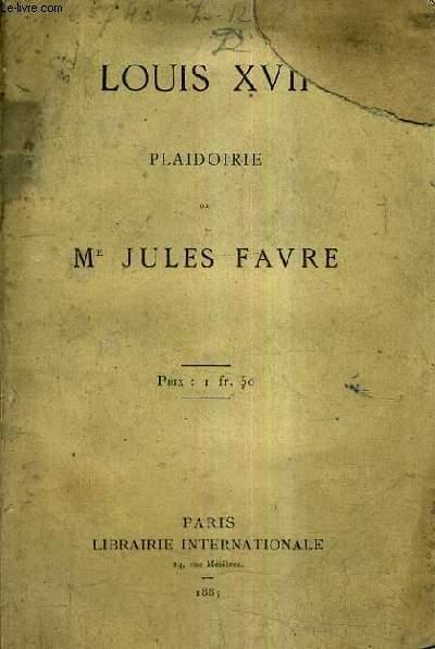 LOUIS XVII PLAIDOIRIE.