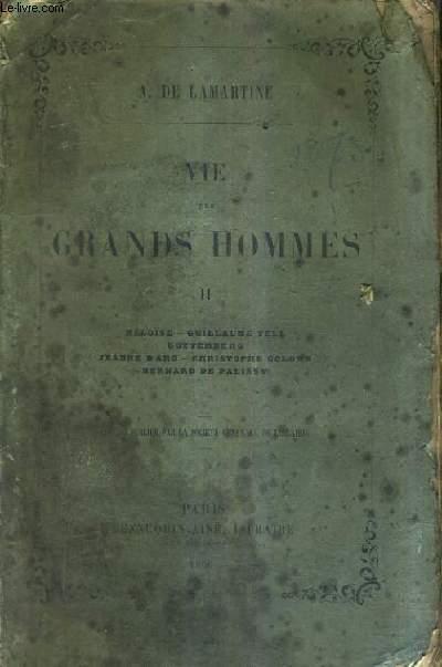 VIE DES GRANDS HOMMES - TOME 2 : HELOISE GUILLAUME TELL GUTTEMBERG JEANNE D'ARC CHRISTOPHE COLOMB BERNARD DE PALISSY.