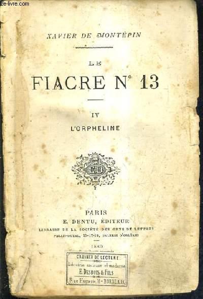 LE FIACRE N°13 - TOME 4 : L'ORPHELINE.