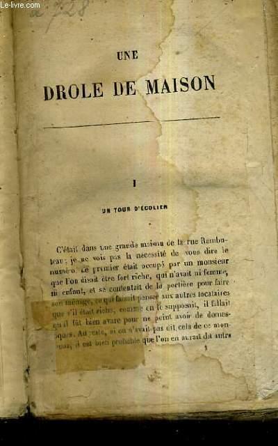 UNE DROLE DE MAISON.