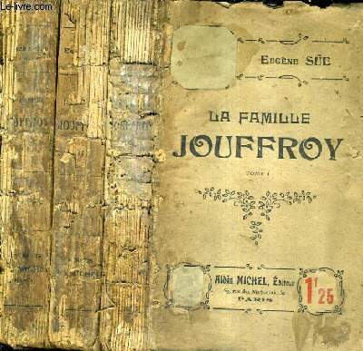 LA FAMILLE DE JOUFFROY - EN 3 TOMES - TOMES 1 + 2 + 3 .