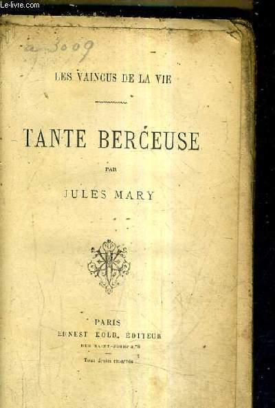 TANTE BERCEUSE - LES VAINCUS DE LA VIE.
