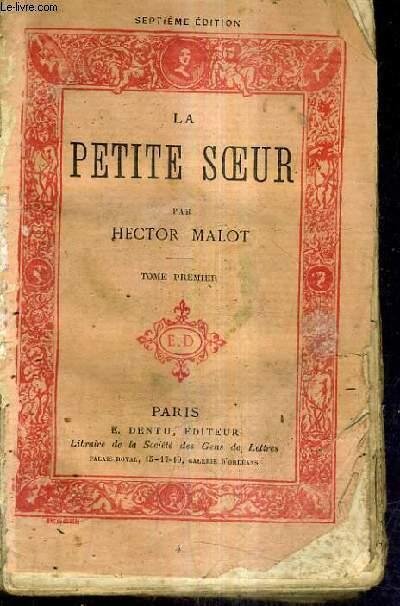 LA PETITE SOEUR / TOME PREMIER / 7E EDITION.