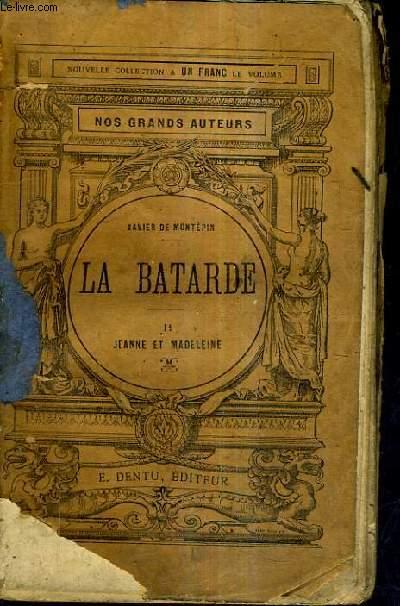 LA BATARDE - TOME 2 : JEANNE ET MADELEINE.