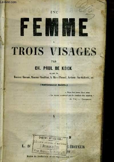 UNE FEMME A TROIS VISAGES (ENTIEREMENT INEDIT) - TOME 5 + TOME 6 - 2 TOMES EN UN OUVRAGE.
