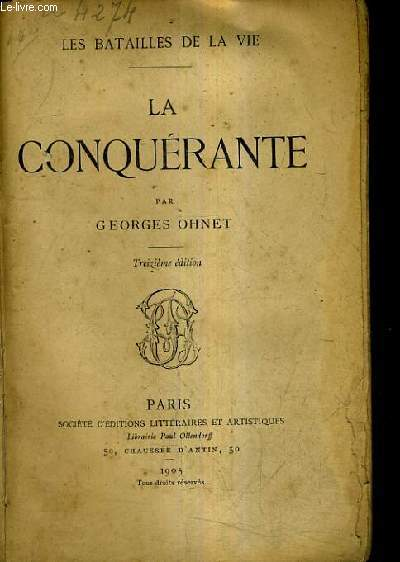 LA CONQUERANTE / LES BATAILLES DE LA VIE / 13E EDITION.