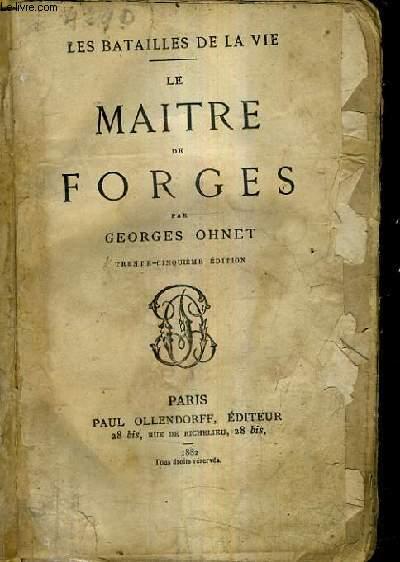 LE MAITRE DE FORGES / LES BATAILLES DE LA VIE / 35 E EDITION.
