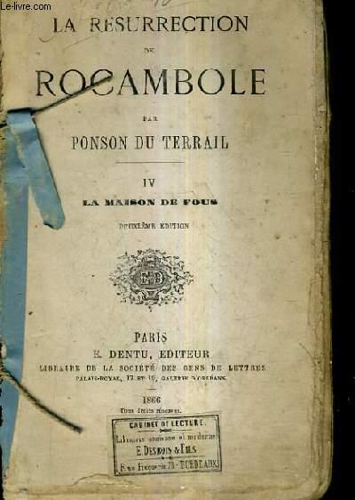 LA RESURRECTION DE ROCAMBOLE - TOME 4 : LA MAISON DE FOUS / 2E EDITION.