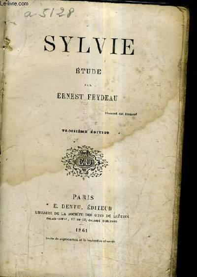 SYLVIE - ETUDE PAR ERNEST FEYDEAU - 3E EDITION.