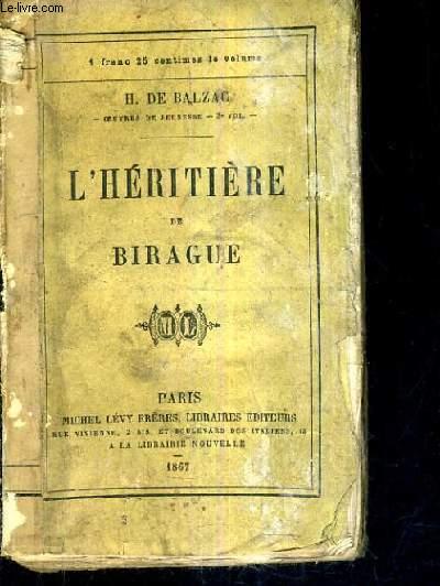 L'HERITIERE DE BIRAGUE / OEUVRES DE JEUNESSE / 3E VOL.