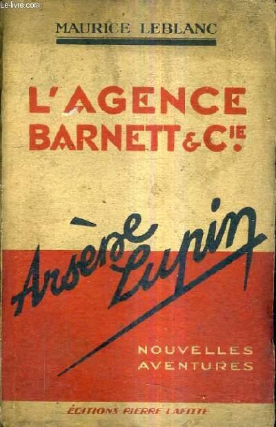 L'AGENCE BARNETT ET CIE - AVENTURES EXTRAORDINAIRES D'ARSENE LUPIN.