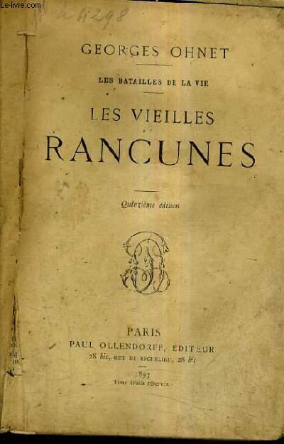 LES BATAILLES DE LA VIE / LES VIEILLES RANCUNES / 15E EDITION.