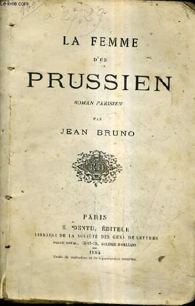 LA FEMME D'UN PRUSSIEN / ROMAN PARISIEN.