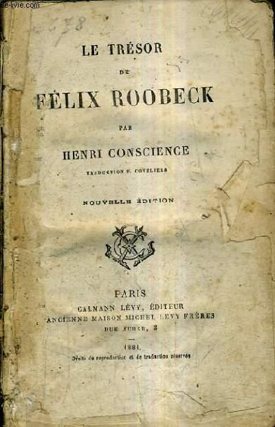 LE TRESOR DE FELIX ROOBECK / NOUVELLE EDITION.