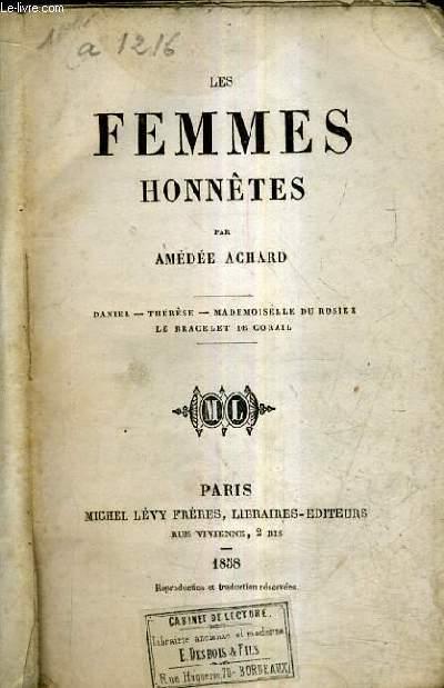 LES FEMMES HONNETES - DANIEL - THERESE - MADEMOISELLE DU ROSIER - LE BRACELET DE CORAIL.