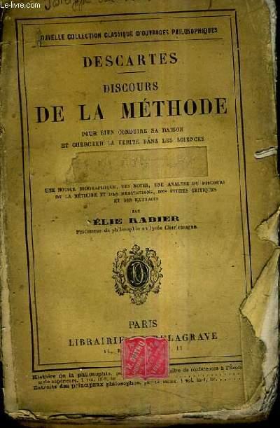 DISCOURS DE LA METHODE POUR BIEN CONDUIRE SA RAISON ET CHERCHER LA VERITE DANS LES SCIENCES AVEC UNE NOTICE BIOGRAPHIQUE UNE ANALYSE ET DES NOTES.
