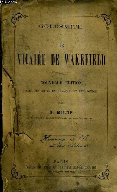 LE VICAIRE DE WAKEFIELD / NOUVELLE EDITION AVEC DES NOTES EN FRANCAIS ET UNE NOTICE PAR R.MILNE.