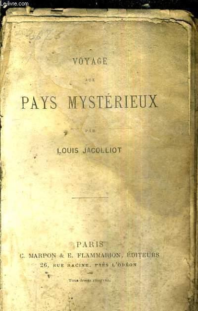 VOYAGE AUX PAYS MYSTERIEUX.