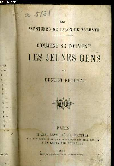COMMENT SE FORMENT LES JEUNES GENS / LES AVENTURES DU BARON DE FERESTE.