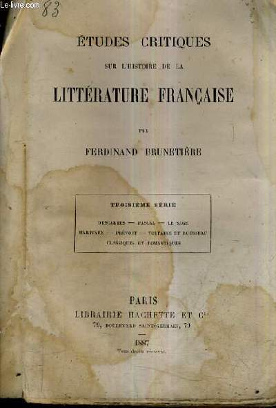ETUDES CRITIQUES SUR L'HISTOIRE DE LA LITTERATURE FRANCAISE / TROISIEME SERIE : DESCARTES - PASCAL - LA SAGE MARIAUX - PREVOST - VOLTAIRE ET ROUSSEAU CLASSIQUES ET ROMANTIQUES.