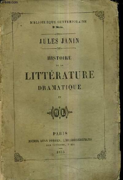 HISTOIRE DE LA LITTERATURE DRAMATIQUE - TOME 4.