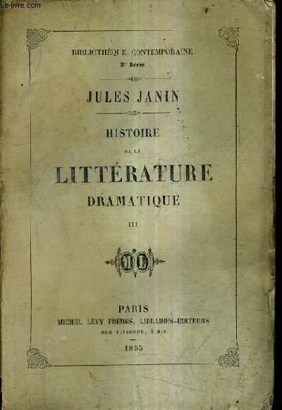 HISTOIRE DE LA LITTERATURE DRAMATIQUE - TOME 3.