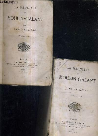 LA MEUNIERE DE MOULIN GALANT / EN 2 TOMES / TOMES 1 + 2 .