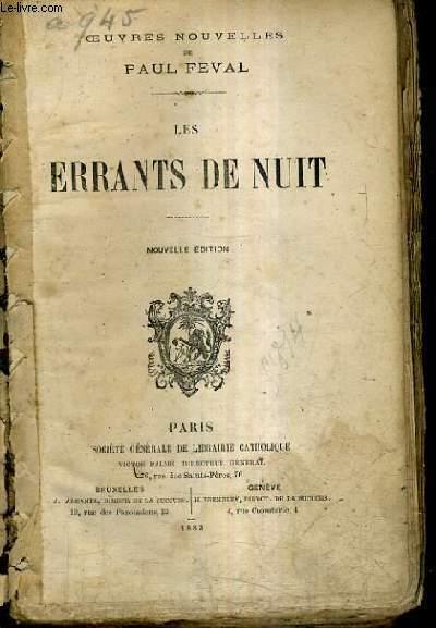 LES ERRANTS DE NUIT / NOUVELLE EDITION.