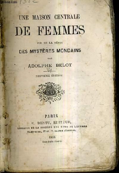 UNE MAISON CENTRALE DE FEMMES FIN DE LA SERIE DES MYSTERES MONDAINS / NOUVELLE EDITION.