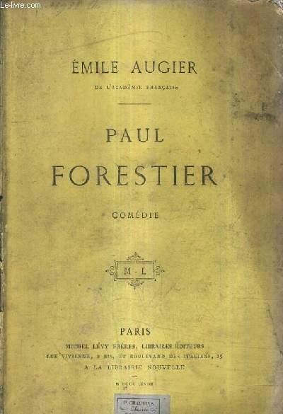 PAUL FORESTIER - COMEDIE EN QUATRE ACTES EN VERS.