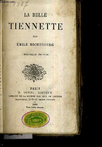 LA BELLE TIENNETTE / NOUVELLE EDITION.
