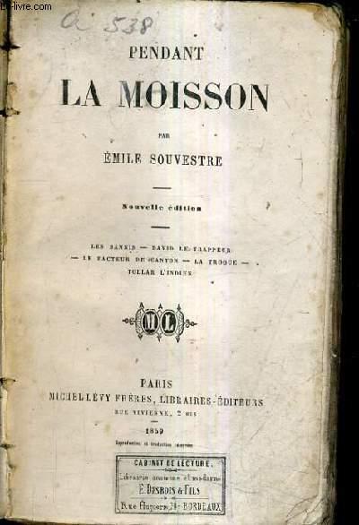 PENANT LA MOISSON - LES BANNIS - DAVID LE TRAPPEUR - LE FACTEUR DE CANTON - LA TROQUE - TOLLAR L'INDIEN / NOUVELLE EDITION.